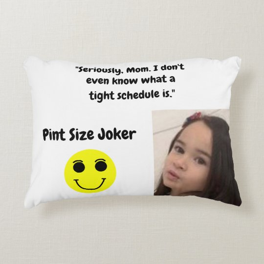 Pint Size Joker: Mom And Her Tight Schedule Accent Pillow