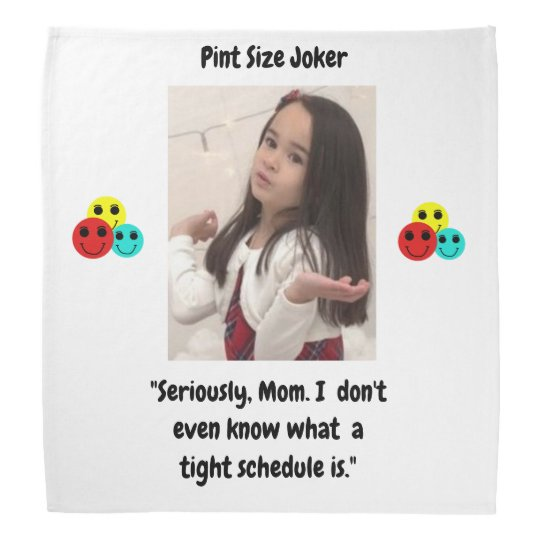 Pint Size Joker: Mom And Her Tight Schedule Bandana