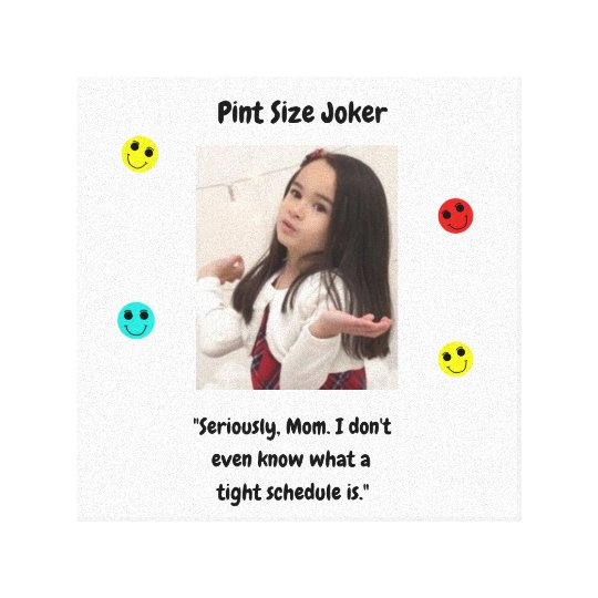 Pint Size Joker: Mom And Her Tight Schedule Canvas Print
