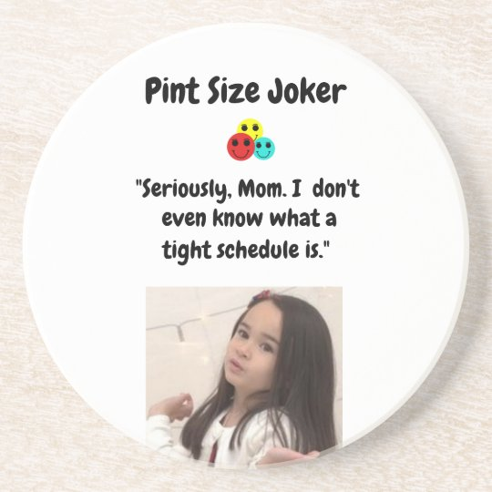 Pint Size Joker: Mom And Her Tight Schedule Coaster