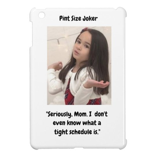 Pint Size Joker: Mom And Her Tight Schedule Cover For The iPad Mini