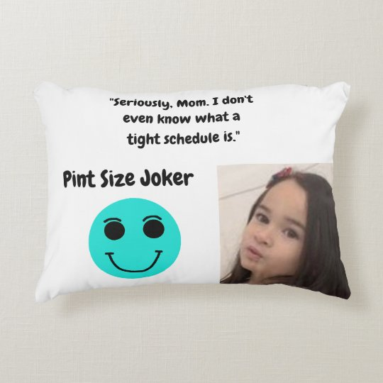 Pint Size Joker: Mom And Her Tight Schedule Decorative Pillow
