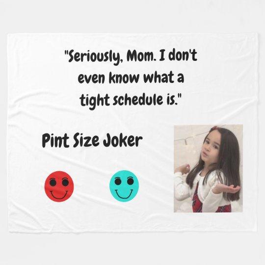 Pint Size Joker: Mom And Her Tight Schedule Fleece Blanket