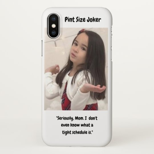Pint Size Joker: Mom And Her Tight Schedule iPhone X Case