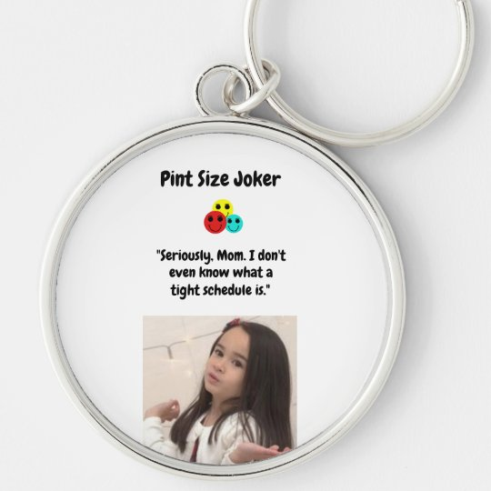 Pint Size Joker: Mom And Her Tight Schedule Keychain
