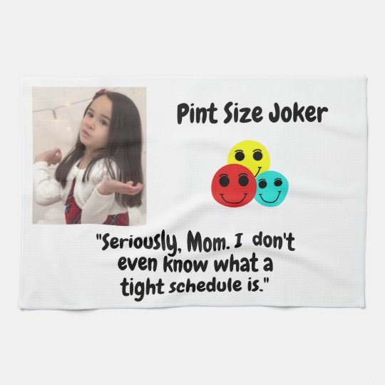Pint Size Joker: Mom And Her Tight Schedule Kitchen Towel