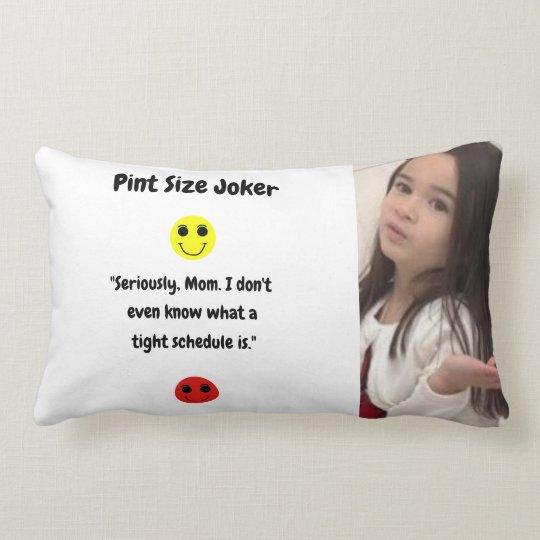 Pint Size Joker: Mom And Her Tight Schedule Lumbar Pillow