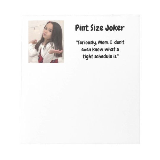 Pint Size Joker: Mom And Her Tight Schedule Notepad