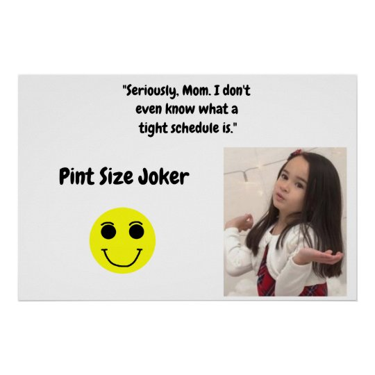 Pint Size Joker: Mom And Her Tight Schedule Poster