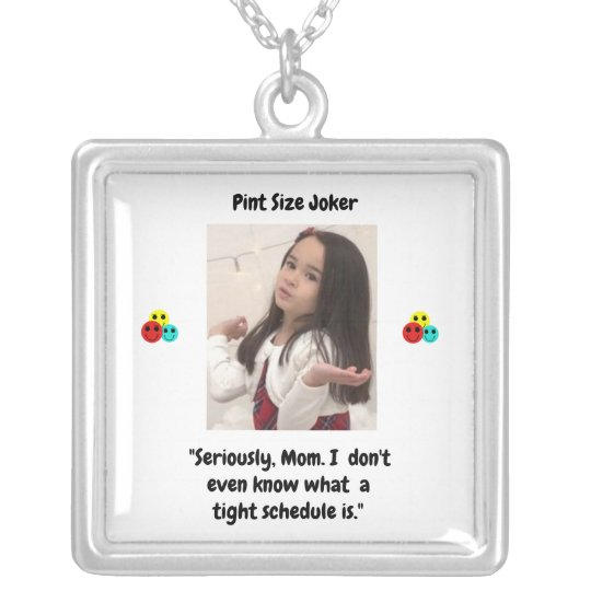 Pint Size Joker: Mom And Her Tight Schedule Silver Plated Necklace