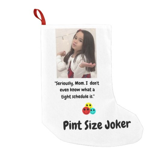 Pint Size Joker: Mom And Her Tight Schedule Small Christmas Stocking