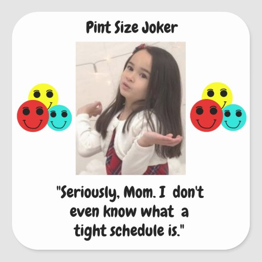 Pint Size Joker: Mom And Her Tight Schedule Square Sticker