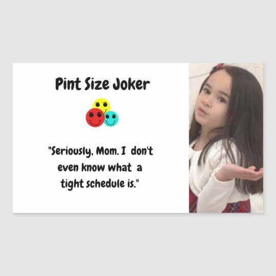 Pint Size Joker: Mom And Her Tight Schedule Sticker