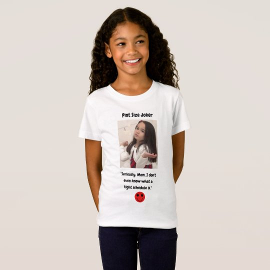 Pint Size Joker: Mom And Her Tight Schedule T-Shirt