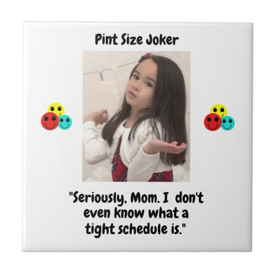 Pint Size Joker: Mom And Her Tight Schedule Tile