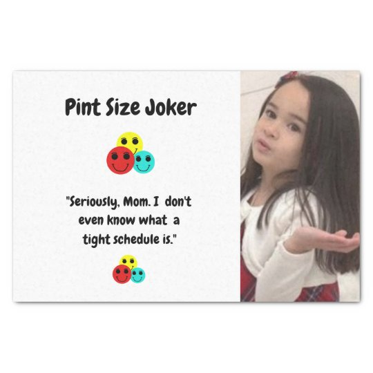 Pint Size Joker: Mom And Her Tight Schedule Tissue Paper
