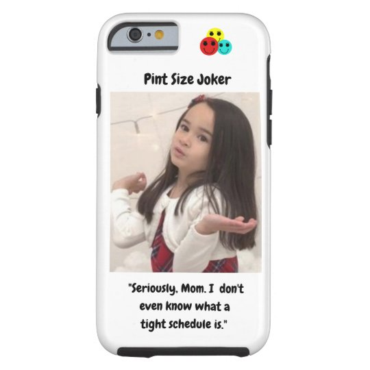 Pint Size Joker: Mom And Her Tight Schedule Tough iPhone 6 Case