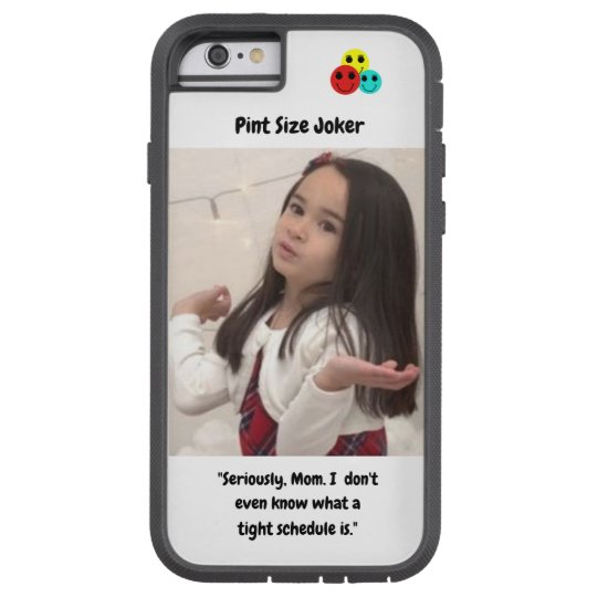 Pint Size Joker: Mom And Her Tight Schedule Tough Xtreme iPhone 6 Case