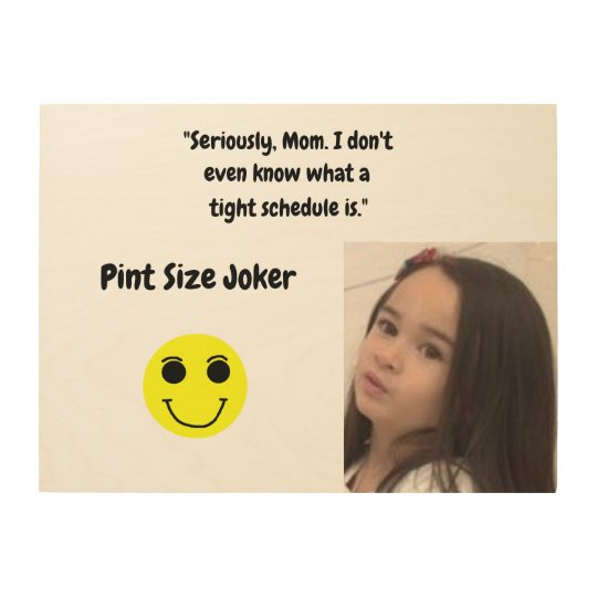 Pint Size Joker: Mom And Her Tight Schedule Wood Wall Decor