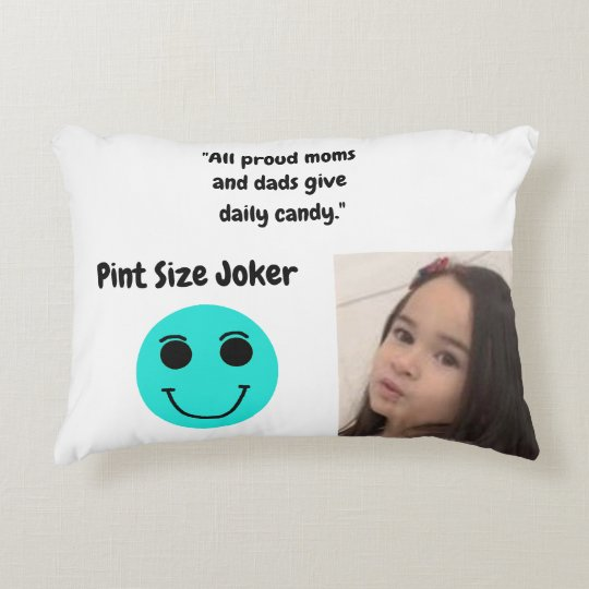 Pint Size Joker: Proud Moms and Dads And Candy Accent Pillow