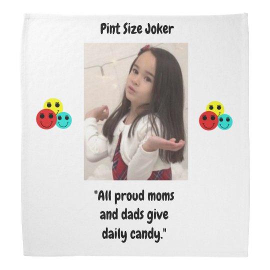 Pint Size Joker: Proud Moms and Dads And Candy Bandana