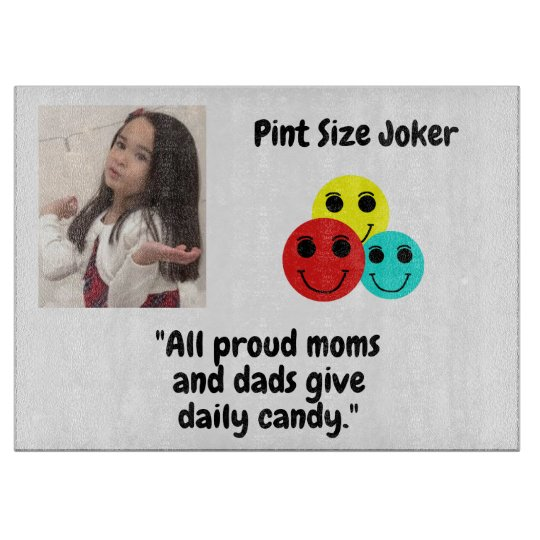 Pint Size Joker: Proud Moms and Dads And Candy Cutting Board