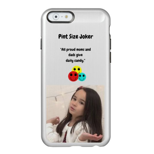 Pint Size Joker: Proud Moms and Dads And Candy Incipio Feather® Shine iPhone 6 Case