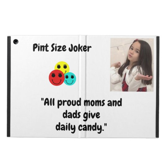 Pint Size Joker: Proud Moms and Dads And Candy iPad Air Cover