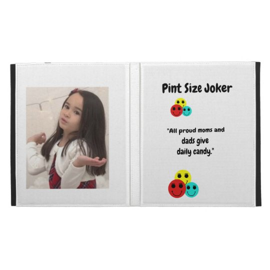 Pint Size Joker: Proud Moms and Dads And Candy iPad Case