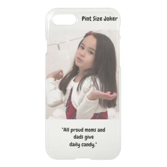 Pint Size Joker: Proud Moms and Dads And Candy iPhone 8/7 Case