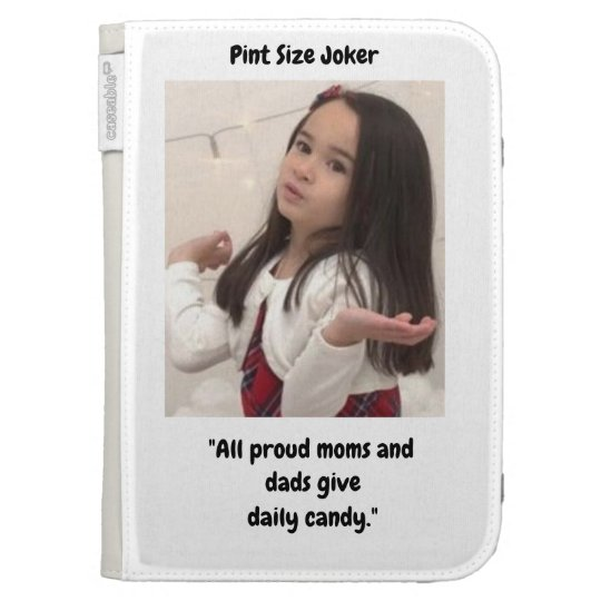 Pint Size Joker: Proud Moms and Dads And Candy Kindle Keyboard Case