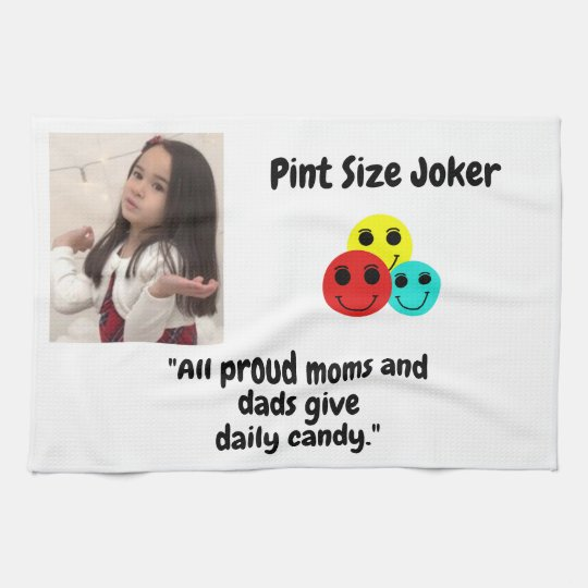Pint Size Joker: Proud Moms and Dads And Candy Kitchen Towel