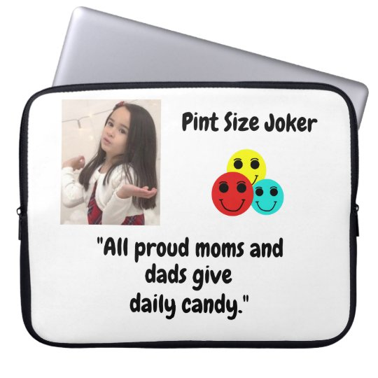 Pint Size Joker: Proud Moms and Dads And Candy Laptop Sleeve