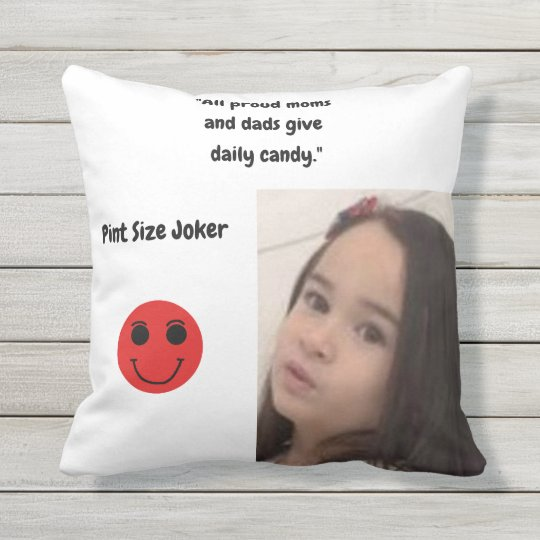 Pint Size Joker: Proud Moms and Dads And Candy Outdoor Pillow