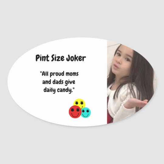 Pint Size Joker: Proud Moms and Dads And Candy Oval Sticker