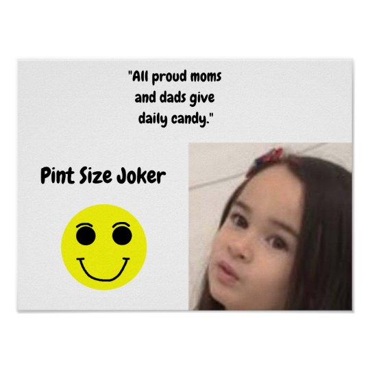 Pint Size Joker: Proud Moms and Dads And Candy Poster