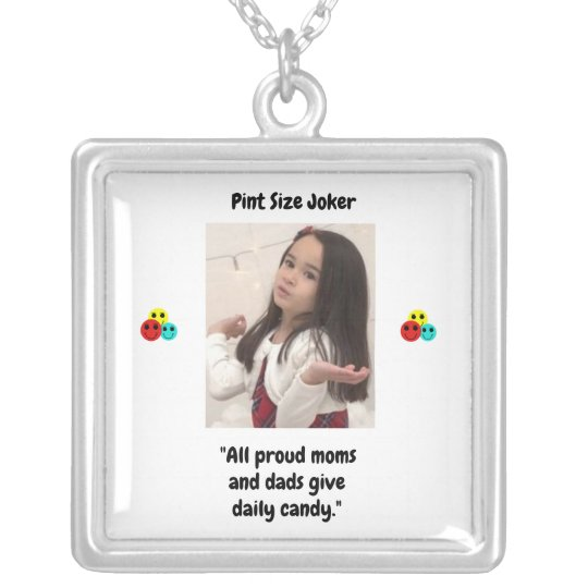 Pint Size Joker: Proud Moms and Dads And Candy Silver Plated Necklace