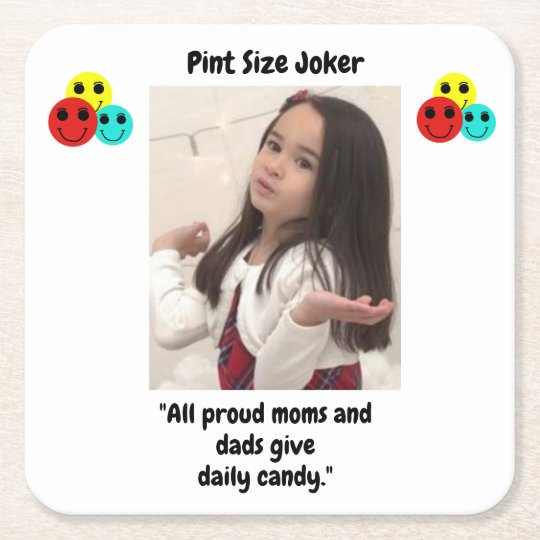 Pint Size Joker: Proud Moms and Dads And Candy Square Paper Coaster