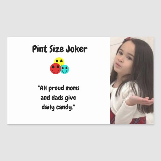 Pint Size Joker: Proud Moms and Dads And Candy Sticker