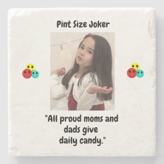Pint Size Joker: Proud Moms and Dads And Candy Stone Coaster