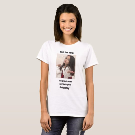 Pint Size Joker: Proud Moms and Dads And Candy T-Shirt