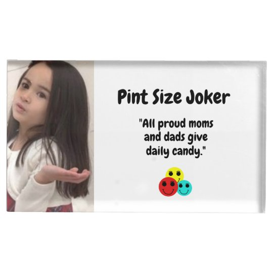Pint Size Joker: Proud Moms and Dads And Candy Table Card Holder
