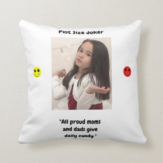 Pint Size Joker: Proud Moms and Dads And Candy Throw Pillow