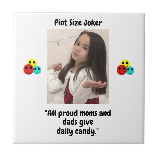 Pint Size Joker: Proud Moms and Dads And Candy Tile