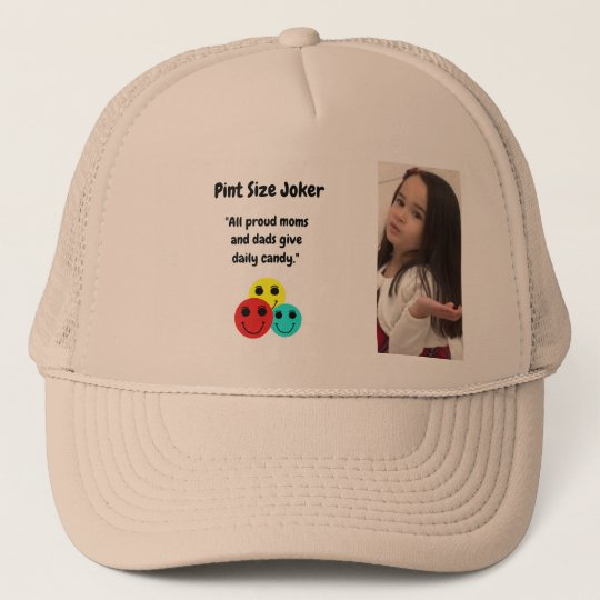 Pint Size Joker: Proud Moms and Dads And Candy Trucker Hat