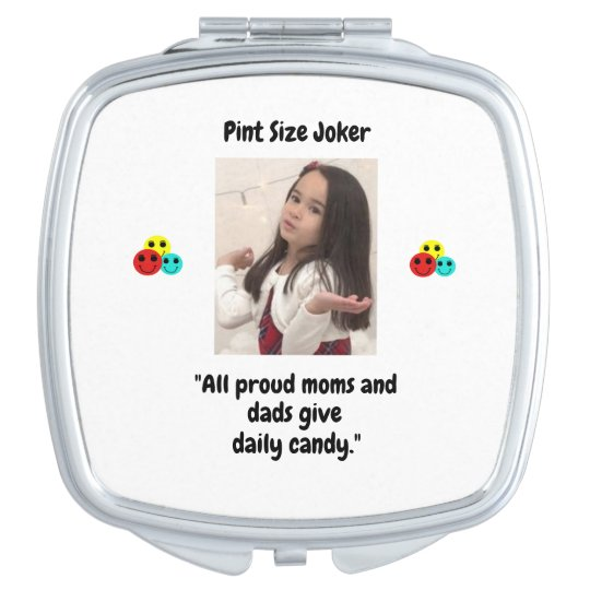 Pint Size Joker: Proud Moms and Dads And Candy Vanity Mirror