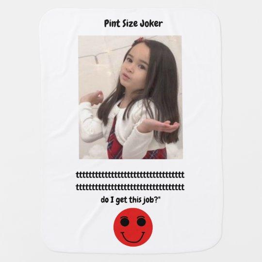 Pint Size Joker: Santa Claus Works 1 Day a Year Baby Blanket