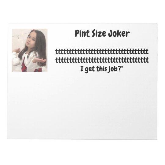 Pint Size Joker: Santa Claus Works 1 Day a Year Notepad
