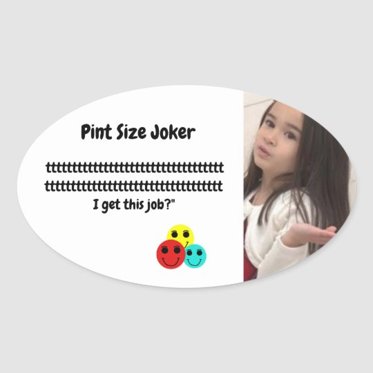 Pint Size Joker: Santa Claus Works 1 Day a Year Oval Sticker