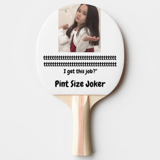 Pint Size Joker: Santa Claus Works 1 Day a Year Ping Pong Paddle
